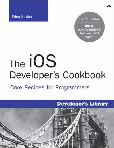 the-core-ios-6-developers-cookbook-core-recipes-for-programmers